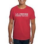 Half Jewish Dark T-Shirt