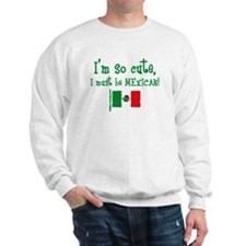 So Cute Mexican Sweatshirt