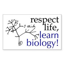 Respect Life, Learn Biology Sticker (rectangular)