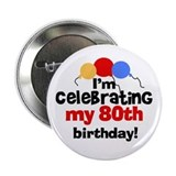 80th birthday Buttons