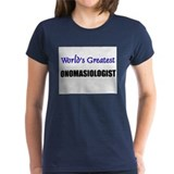 Worlds Greatest ONOMASIOLOGIST Tee