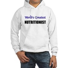 Worlds Greatest NUTRITIONIST Hoodie Sweatshirt