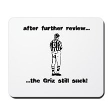 GRiz Still Suck Mousepad