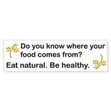 Eat Natural, Be Healthy Bumper Car Sticker