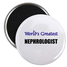 Worlds Greatest NEPHROLOGIST Magnet
