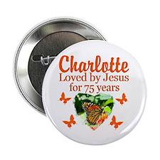 "CHRISTIAN 75TH 2.25"" Button"