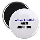 "Worlds Greatest NAVAL ARCHITECT 2.25"" Magnet (10 p"