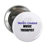 Worlds Greatest MUSIC THERAPIST Button