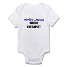Worlds Greatest MUSIC THERAPIST Infant Bodysuit