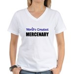 Worlds Greatest MERCENARY Women's V-Neck T-Shirt