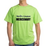 Worlds Greatest MERCENARY Green T-Shirt