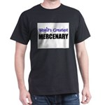 Worlds Greatest MERCENARY Dark T-Shirt