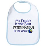 Best Veterinarian In The World (Daddy) Bib