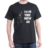 """50 is the new 40"" T-Shirt"