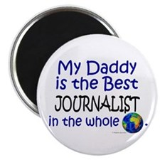 Best Journalist In The World (Daddy) Magnet