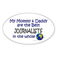 Best Journalists In The World Oval Decal