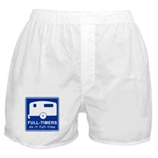 Full-timers Do It Full-time Boxer Shorts