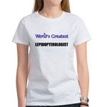 Worlds Greatest LEPIDOPTEROLOGIST Women's T-Shirt