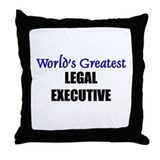 Worlds Greatest LEGAL EXECUTIVE Throw Pillow