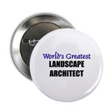 Worlds Greatest LANDSCAPE ARCHITECT Button