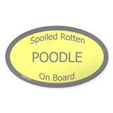 Spoiled Poodle On Board Oval Decal