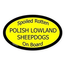 Spoiled Polish Lowland Sheepdogs Oval Decal