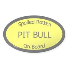 Spoiled Pit Bull On Board Oval Decal