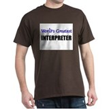 Worlds Greatest INTERPRETER T-Shirt