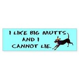 I like big mutts Bumper Bumper Stickers