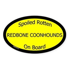 Spoiled Redbone Coonhounds On Board Oval Decal