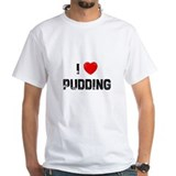 I * Pudding Shirt