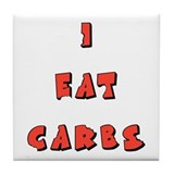 I Eat Carbs Tile Coaster