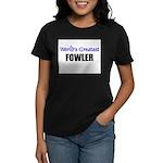 Worlds Greatest FOWLER Women's Dark T-Shirt