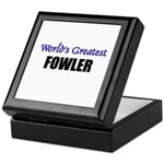 Worlds Greatest FOWLER Keepsake Box