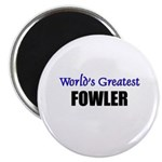 Worlds Greatest FOWLER Magnet
