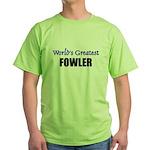 Worlds Greatest FOWLER Green T-Shirt