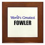 Worlds Greatest FOWLER Framed Tile
