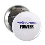 Worlds Greatest FOWLER 2.25