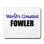 Worlds Greatest FOWLER Mousepad