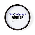 Worlds Greatest FOWLER Wall Clock