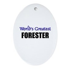 Worlds Greatest FORESTER Oval Ornament