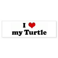 I Love my Turtle Bumper Bumper Sticker