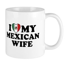 I Love My Mexican Wife Mug