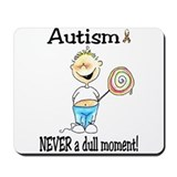 AUTISM ~ never a dull moment! Mousepad