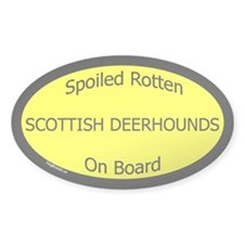 Spoiled Scottish Deerhounds Oval Decal