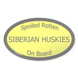 Spoiled Siberian Huskies On Board Oval Decal