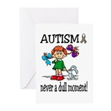AUTISM ~ never a dull moment! Greeting Cards (Pk o