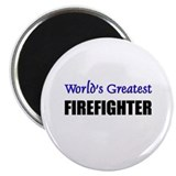 Worlds Greatest FIREFIGHTER Magnet