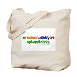 My Mommy & Daddy Are Optometrists Tote Bag