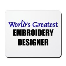 Worlds Greatest EMBROIDERY DESIGNER Mousepad